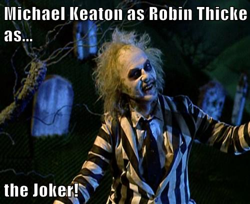 Michael Keaton as the Joker